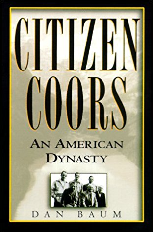 Citizen Coors An American Dynasty