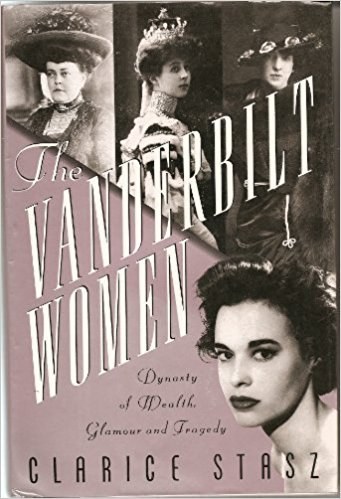 The Vanderbilt Women: Dynasty of Wealth, Glamour, and Tragedy