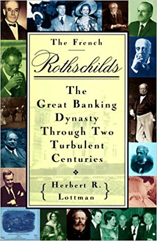 The French Rothschilds: The Great Banking Dynasty Through Two Turbulent Centuries
