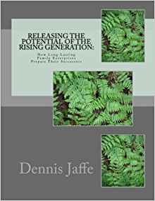 Releasing the Potential of the Rising Generation: How Long-Lasting Family Enterprises Prepare Their Successors